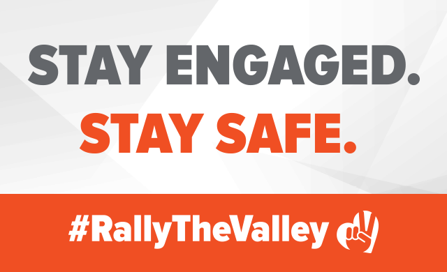 Stay Engaged. Stay Safe. #RallyTheValley