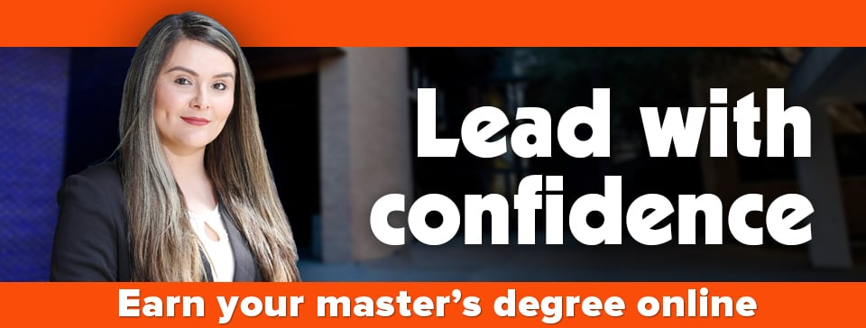 Lead with confidence. Earn your master's degree online