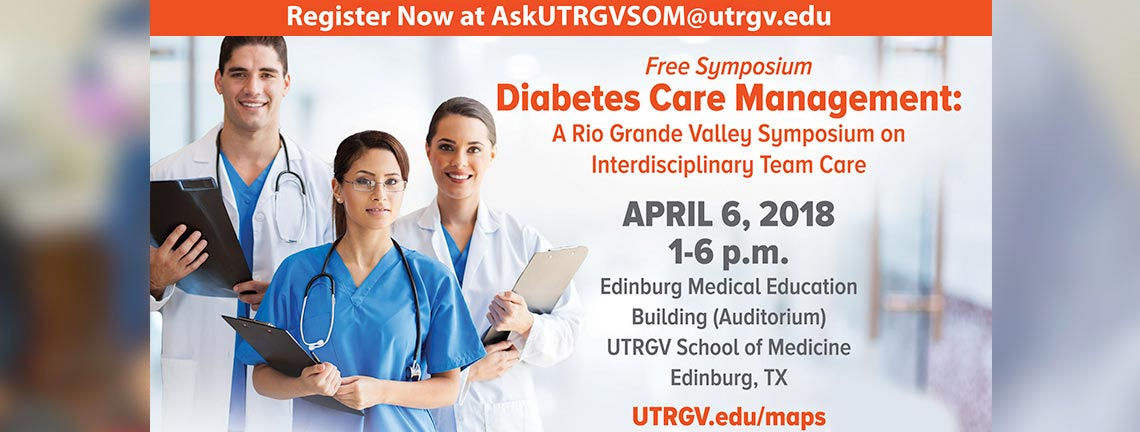 Free Symposium, Diabetes Care Management, April 6, 1 to 6 pm, Edinburg Medical Education Building Auditorium