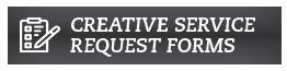 Creative Service Request Forms